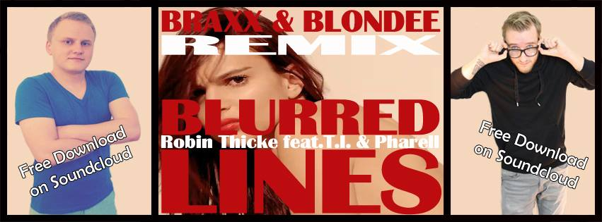 Robin Thicke - Blurred Lines (Blondee & Braxx Remix) Free Download