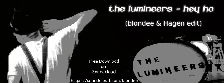 The Lumineers - Ho Hey (Blondee & hagen Edit) Free Download
